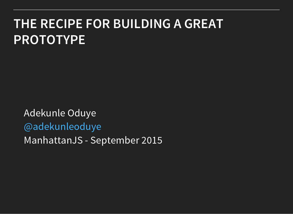 THE RECIPE FOR BUILDING A GREAT PROTOTYPE Adeku...