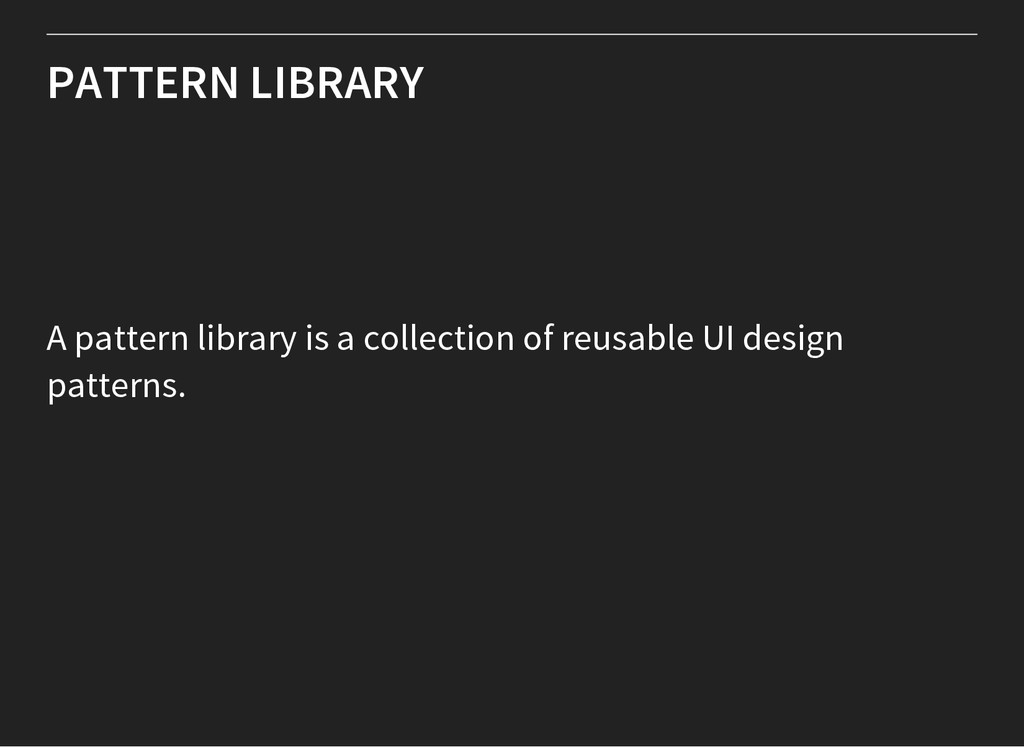PATTERN LIBRARY A pattern library is a collecti...