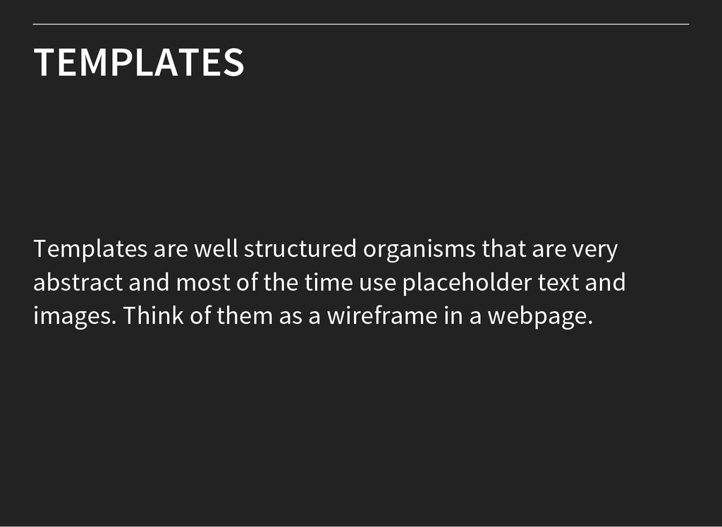 TEMPLATES Templates are well structured organis...