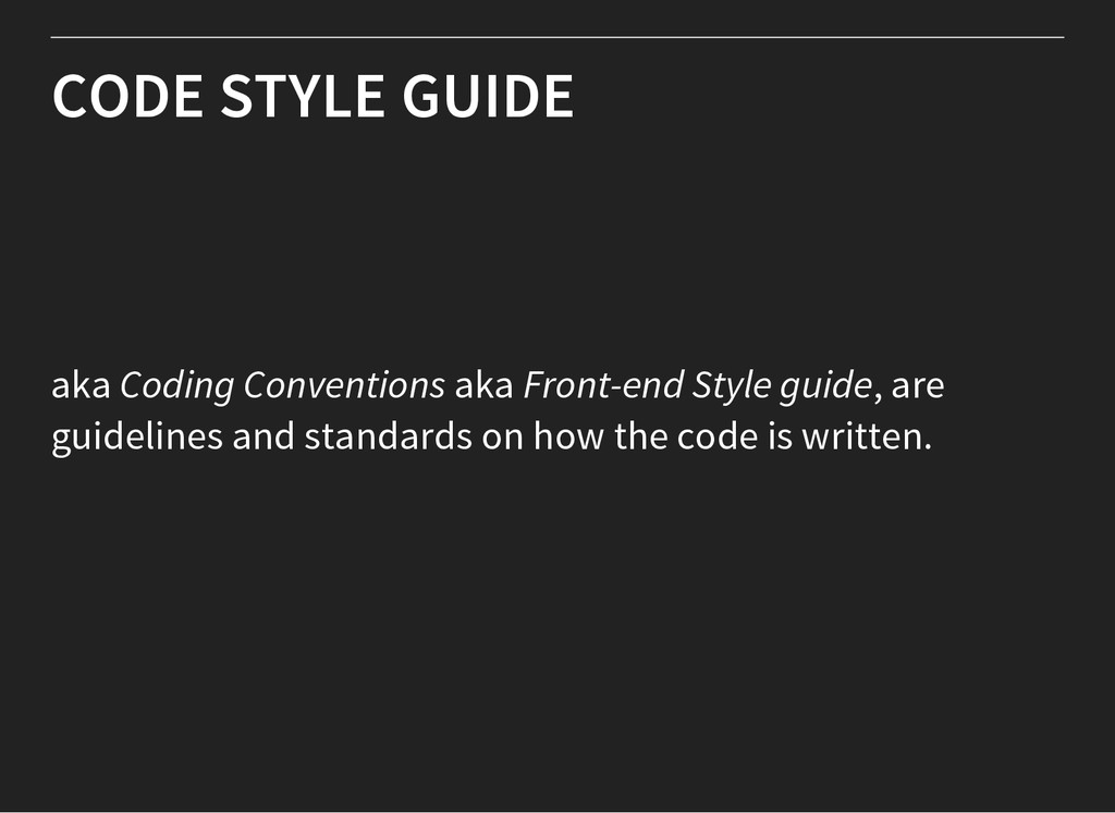 CODE STYLE GUIDE aka Coding Conventions aka Fro...