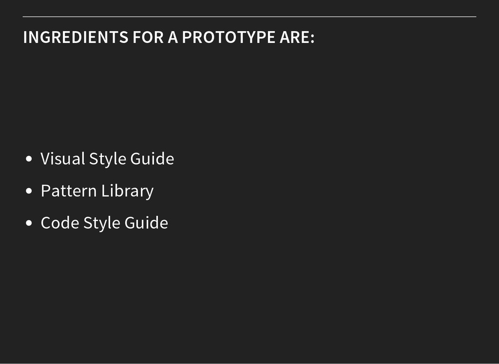 INGREDIENTS FOR A PROTOTYPE ARE: Visual Style G...