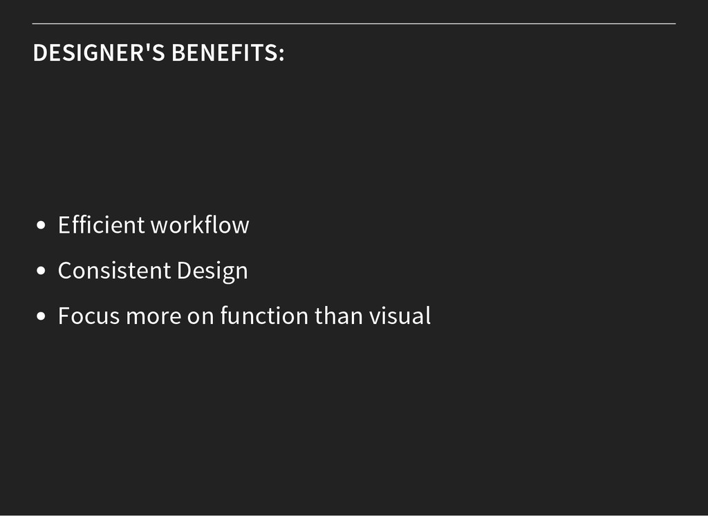 DESIGNER'S BENEFITS: Efficient workflow Consist...