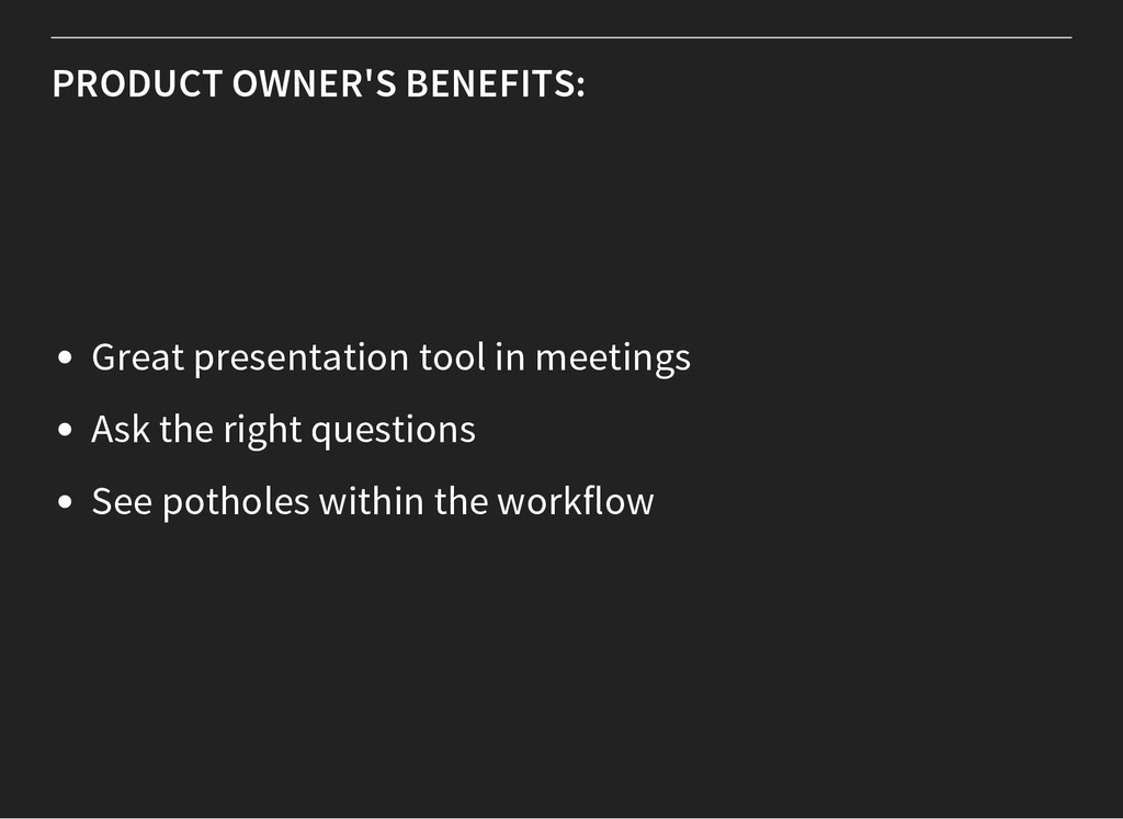 PRODUCT OWNER'S BENEFITS: Great presentation to...