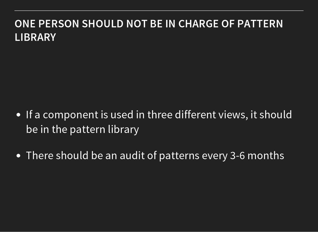 ONE PERSON SHOULD NOT BE IN CHARGE OF PATTERN L...