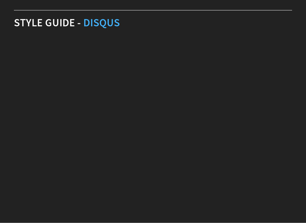 STYLE GUIDE - DISQUS