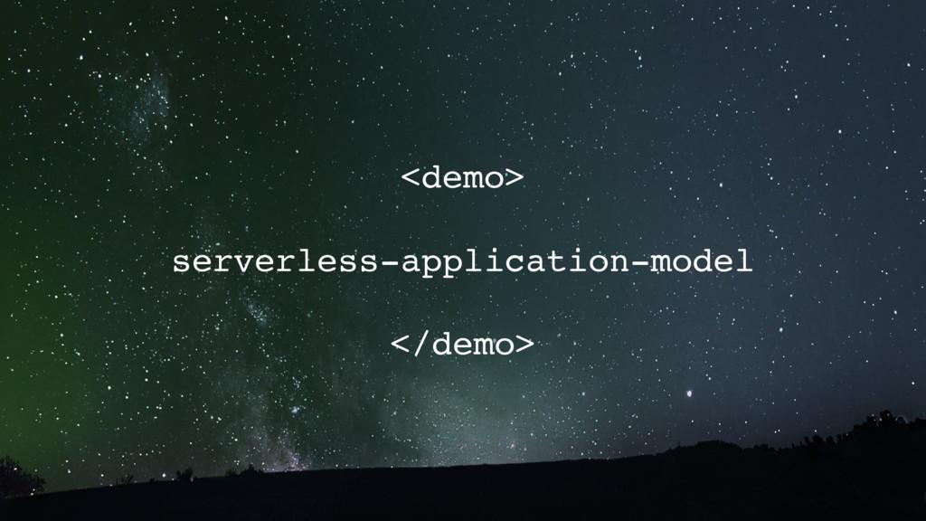 <demo> serverless-application-model </demo>