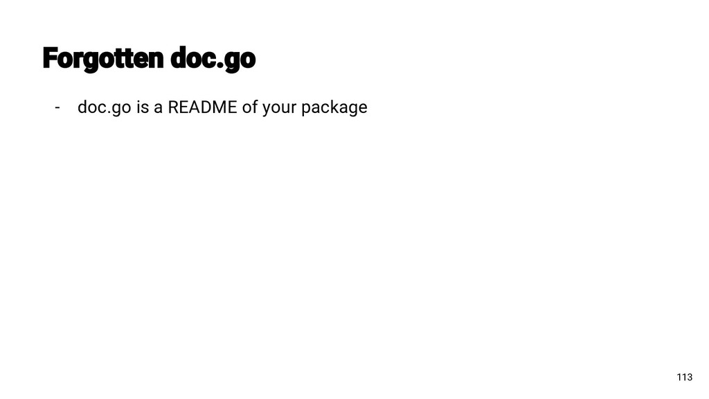 - doc.go is a README of your package 113