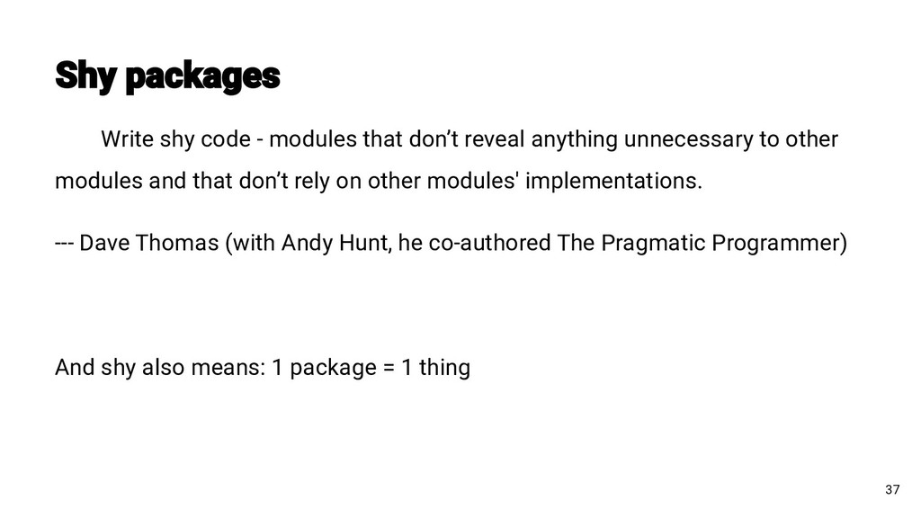 Write shy code - modules that don't reveal anyt...
