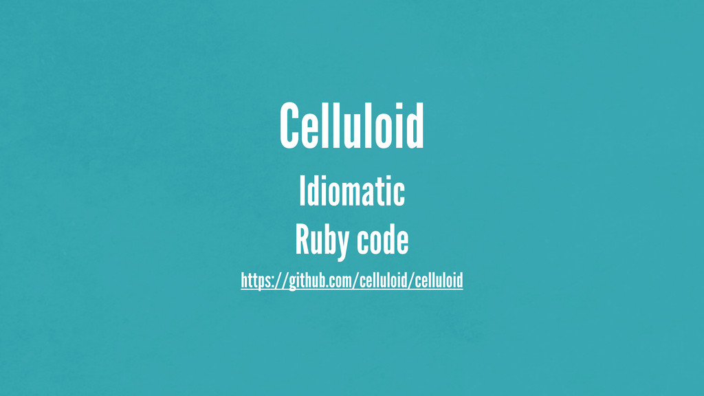 Celluloid Idiomatic Ruby code https://github.co...