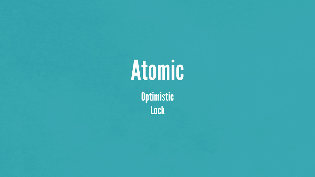 Atomic Optimistic Lock