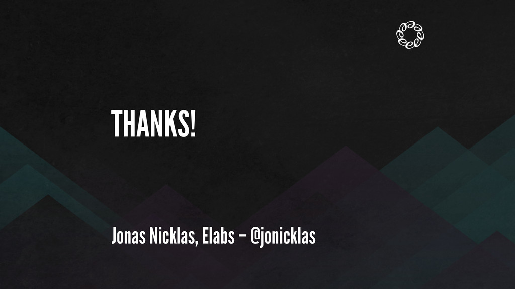THANKS! Jonas Nicklas, Elabs – @jonicklas