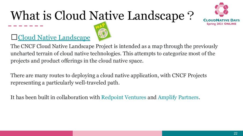 What is Cloud Native Landscape? 𝥷Cloud Native L...