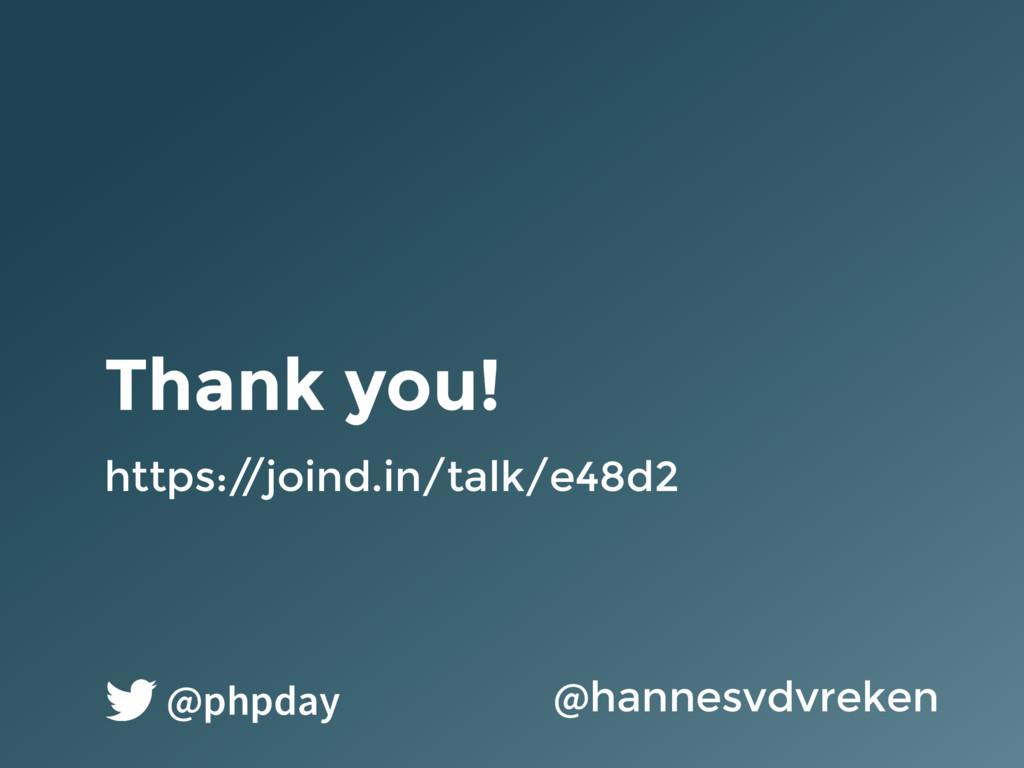 Thank you! @hannesvdvreken @phpday https:/ /joi...