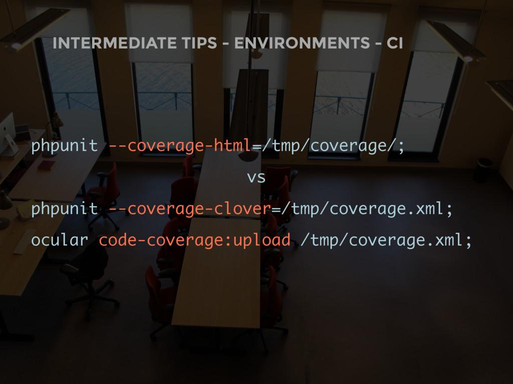 INTERMEDIATE TIPS - ENVIRONMENTS - CI phpunit -...