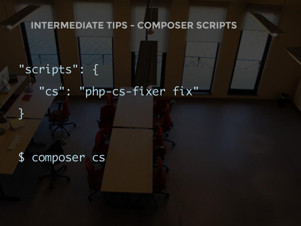"INTERMEDIATE TIPS - COMPOSER SCRIPTS ""scripts"":..."