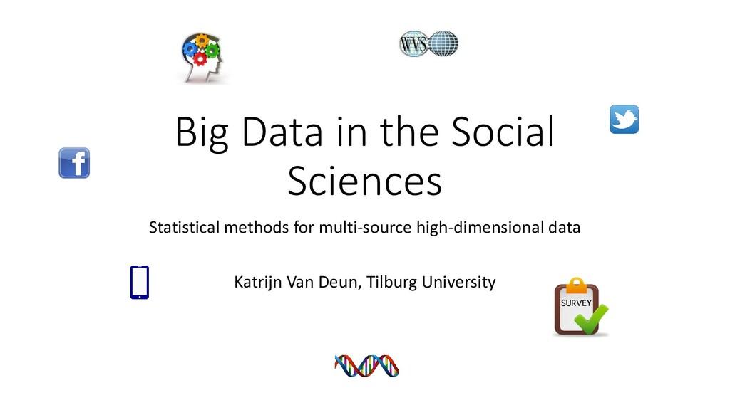 Big Data in the Social Sciences Statistical met...