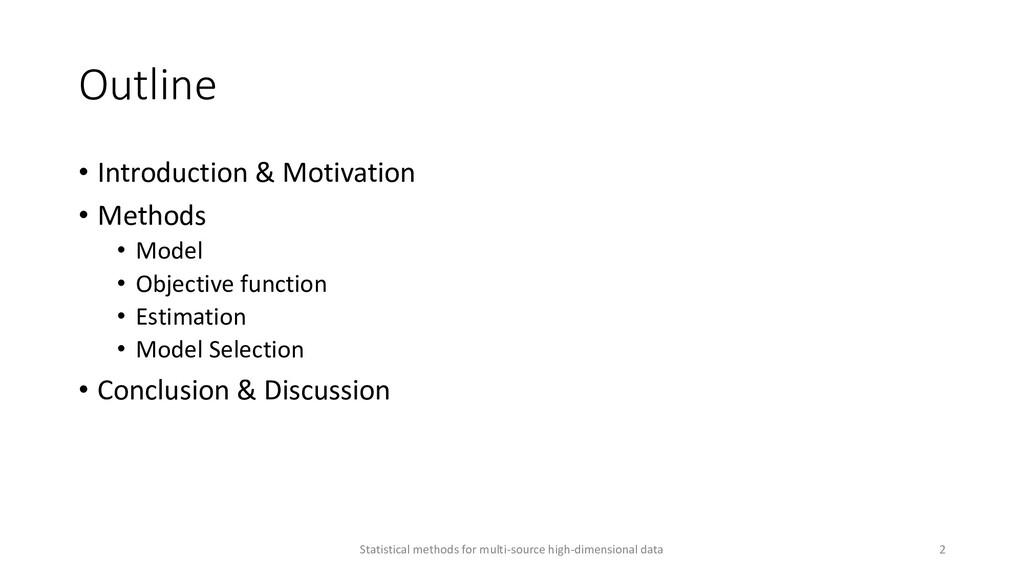 Outline • Introduction & Motivation • Methods •...
