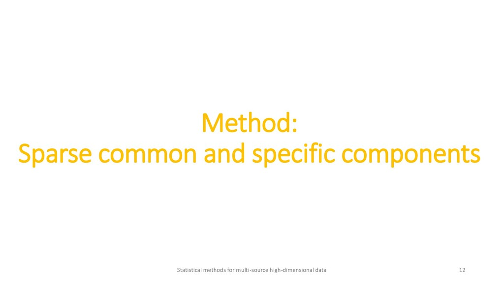 Method: Sparse common and specific components S...