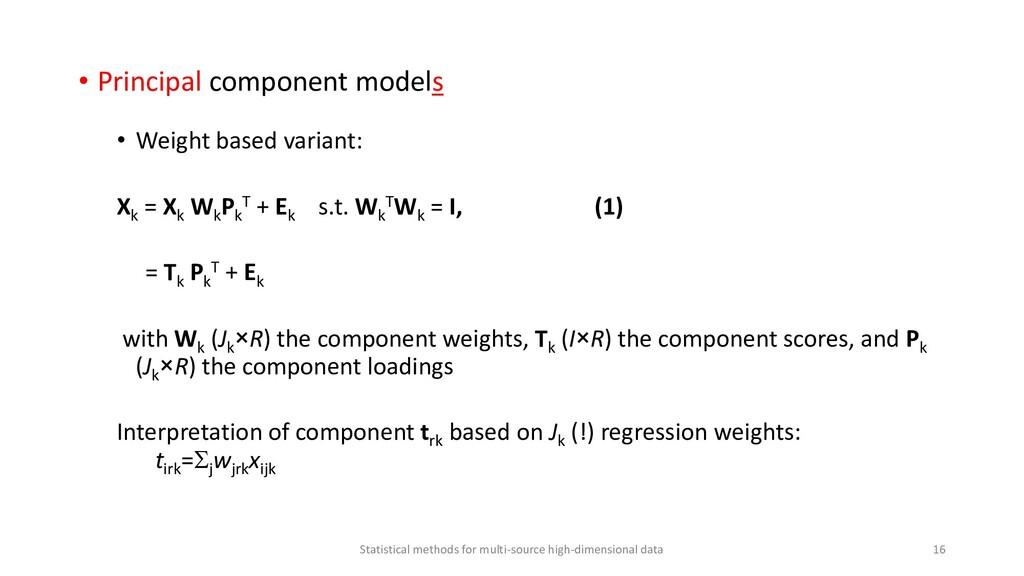 • Principal component models • Weight based var...