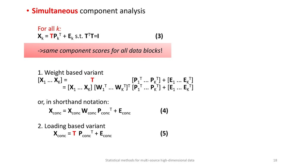 • Simultaneous component analysis For all k: Xk...