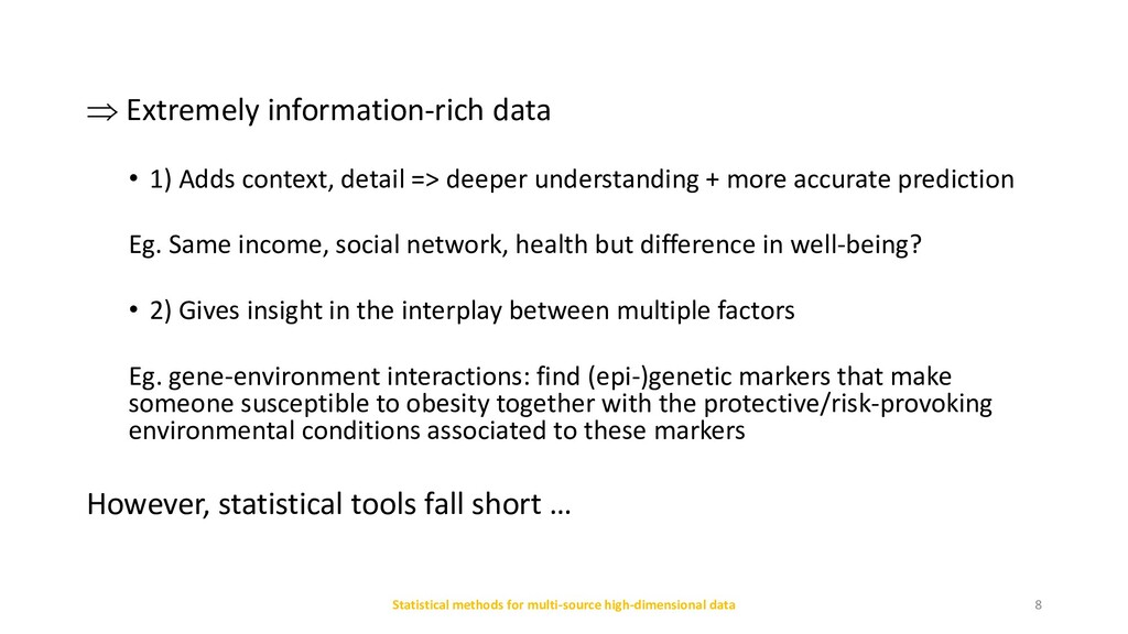  Extremely information-rich data • 1) Adds con...