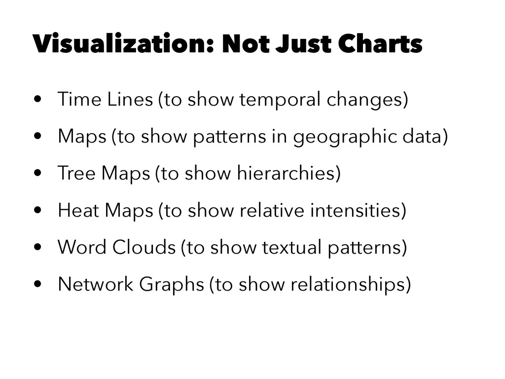Visualization: Not Just Charts • Time Lines (to...