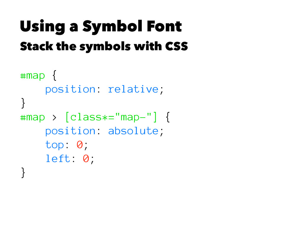 Using a Symbol Font Stack the symbols with CSS ...