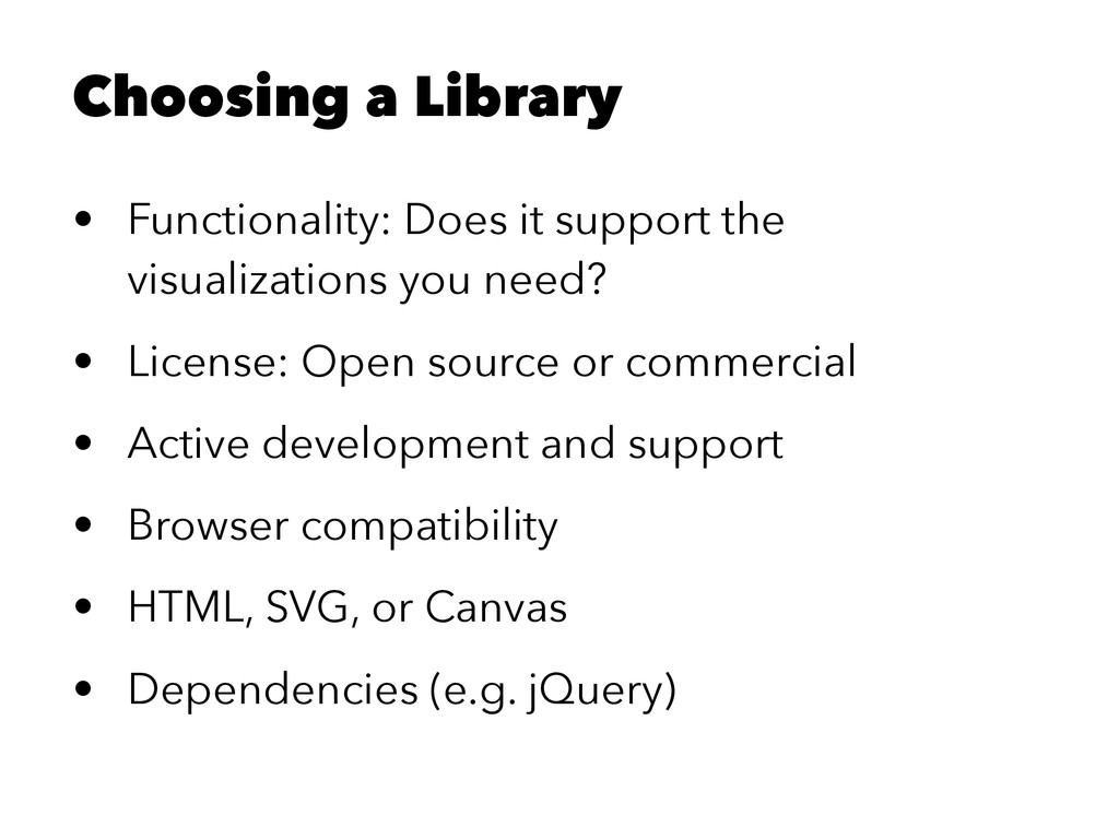 Choosing a Library • Functionality: Does it sup...