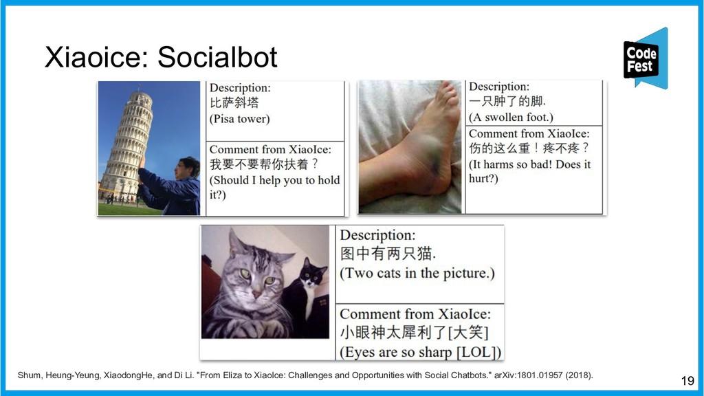 Xiaoice: Socialbot 19 Shum, Heung-Yeung, Xiaodo...