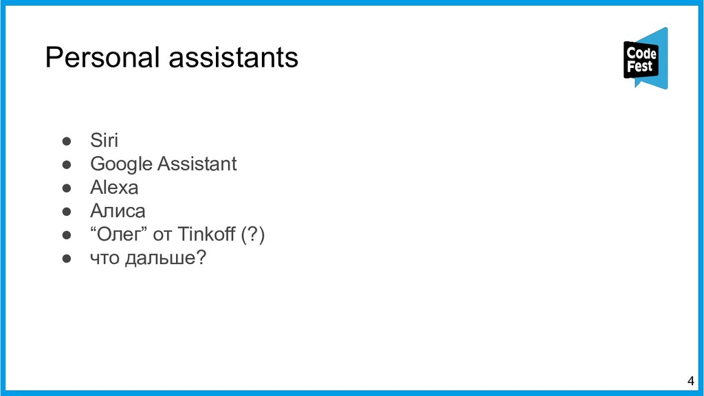 Personal assistants ● Siri ● Google Assistant ●...