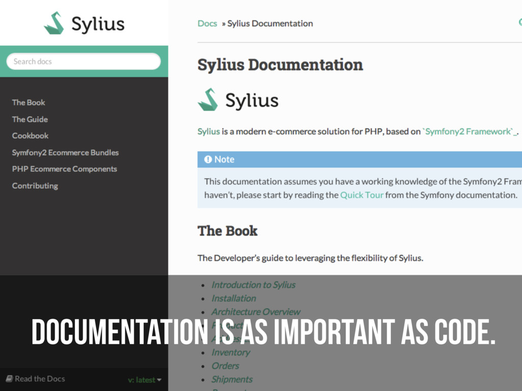 Documentation is as important as code.