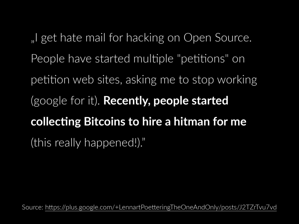 """""""I get hate mail for hacking on Open Source. Pe..."""