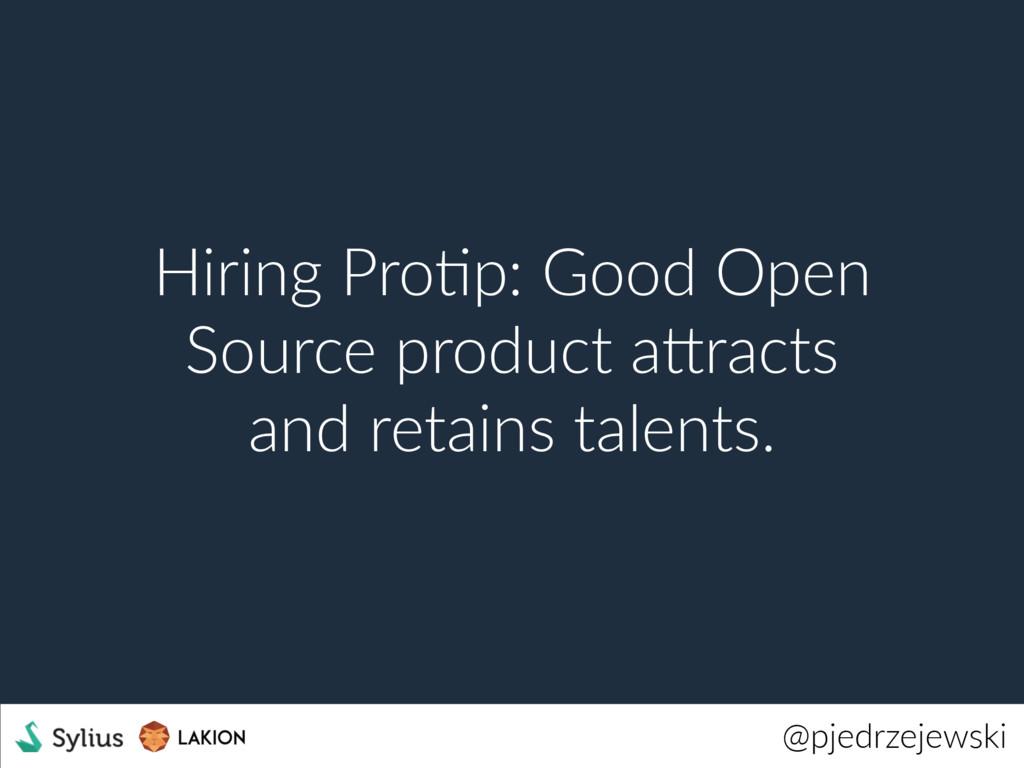 @pjedrzejewski Hiring ProWp: Good Open Source p...