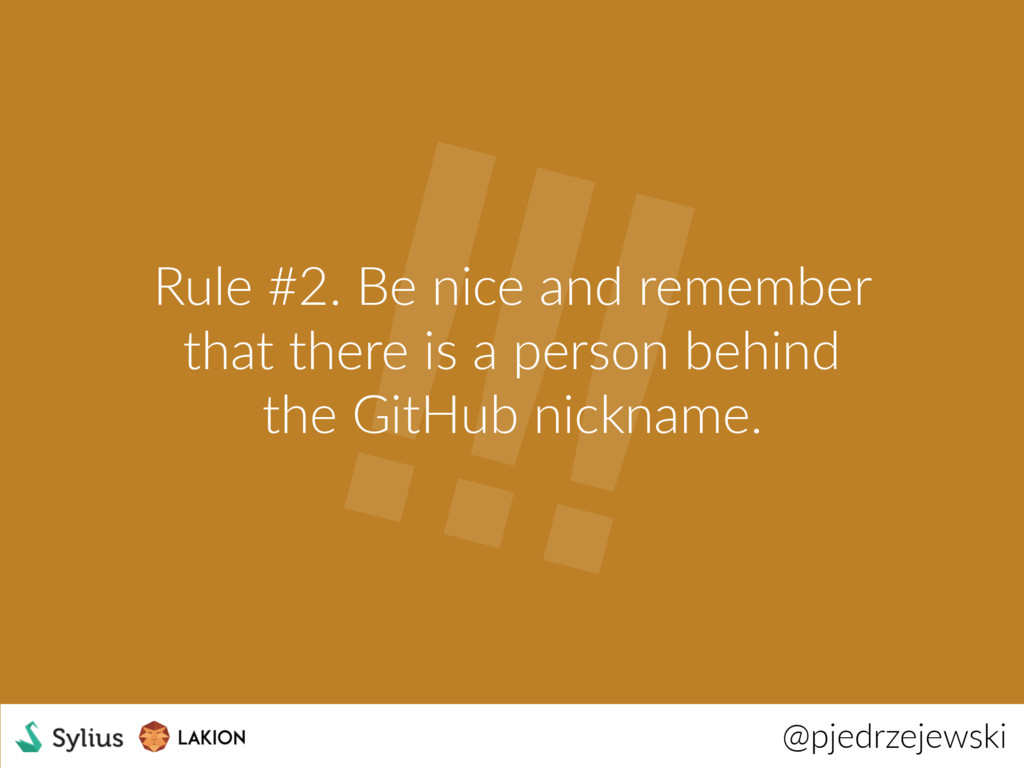 !!! @pjedrzejewski Rule #2. Be nice and remembe...
