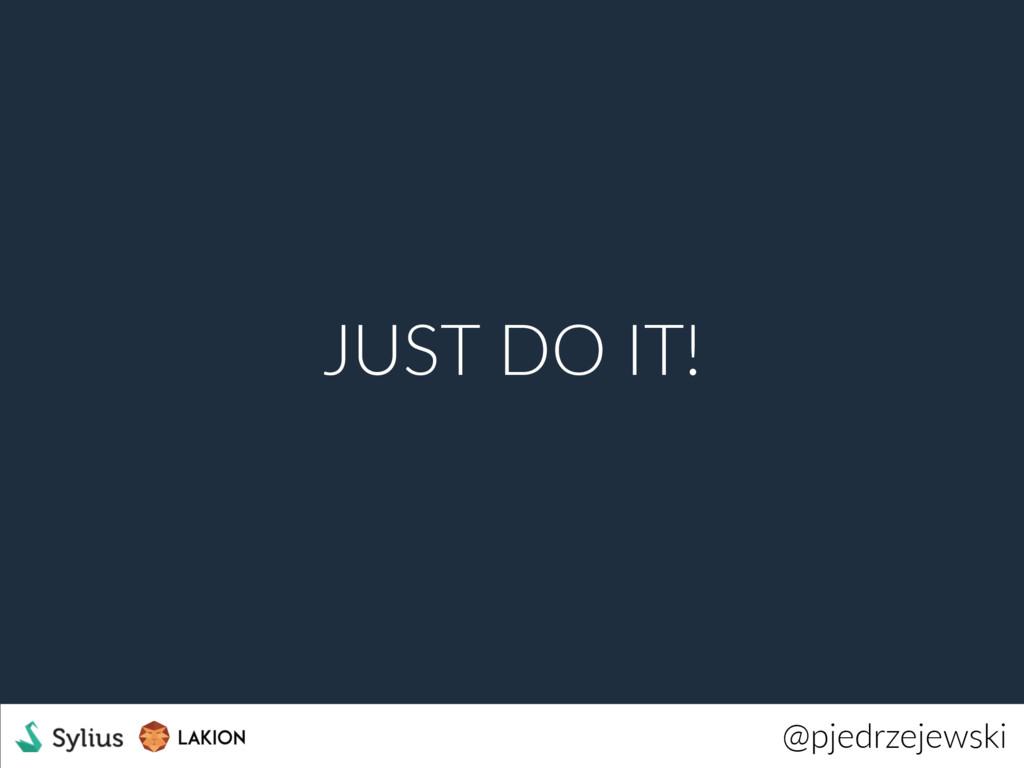@pjedrzejewski JUST DO IT!