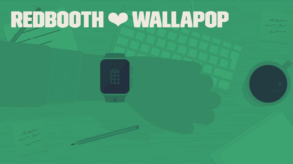 Redbooth ❤ Wallapop
