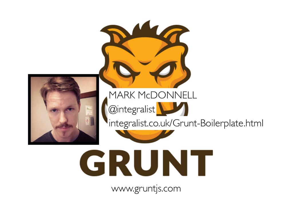 www.gruntjs.com integralist.co.uk/Grunt-Boilerp...