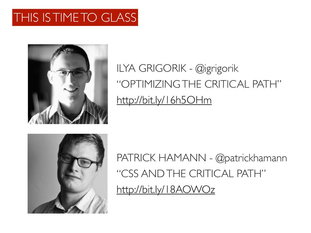 THIS IS TIME TO GLASS ILYA GRIGORIK - @igrigori...