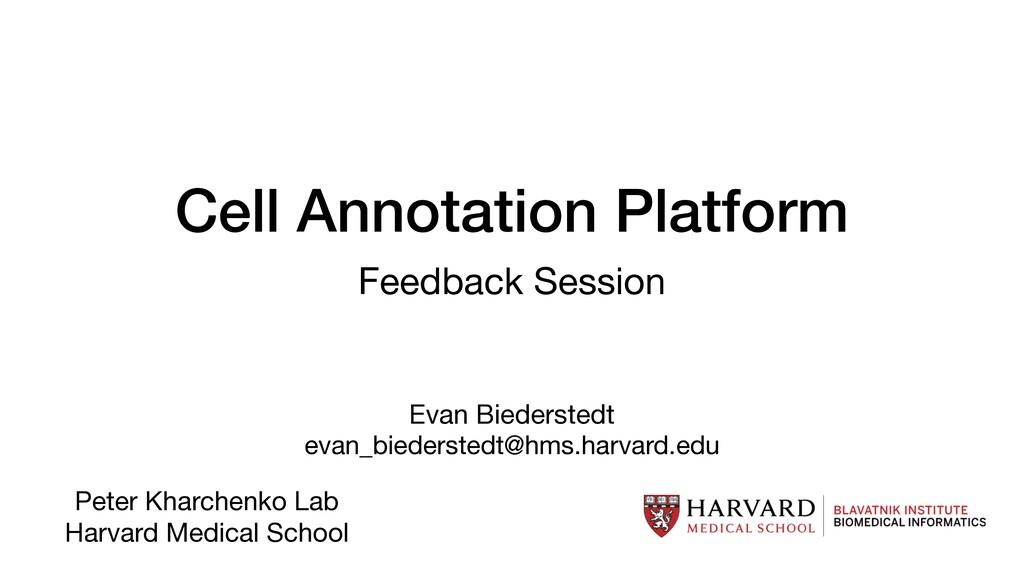 Cell Annotation Platform Feedback Session Evan ...