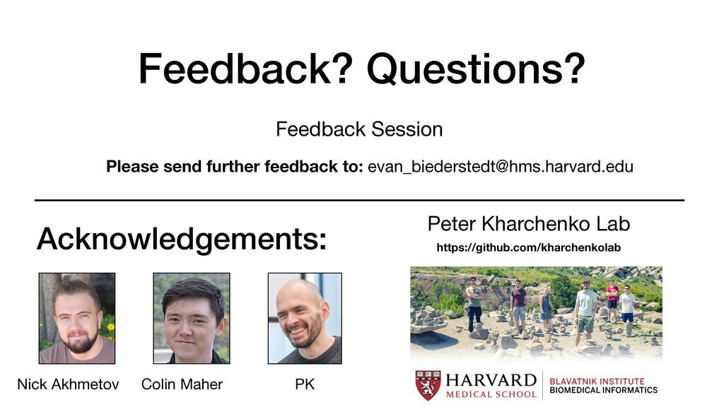 Feedback? Questions? Feedback Session Please se...