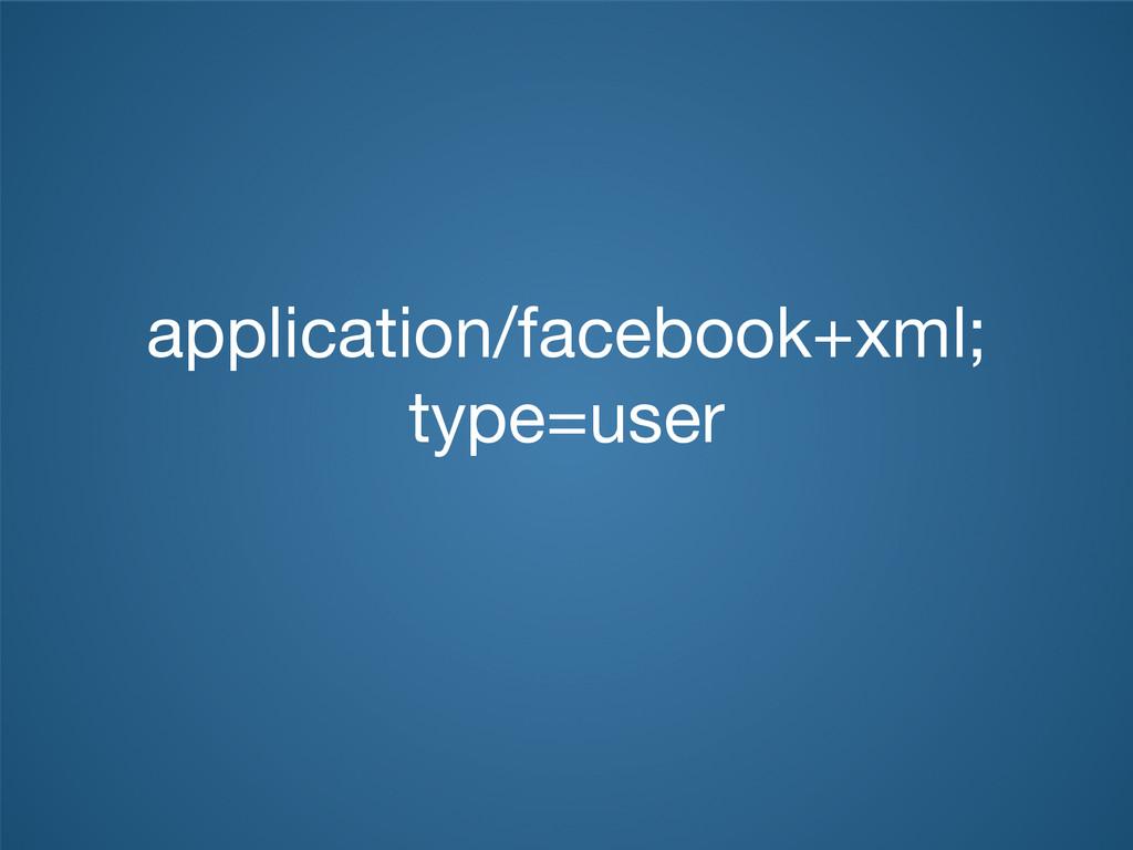 application/facebook+xml; type=user