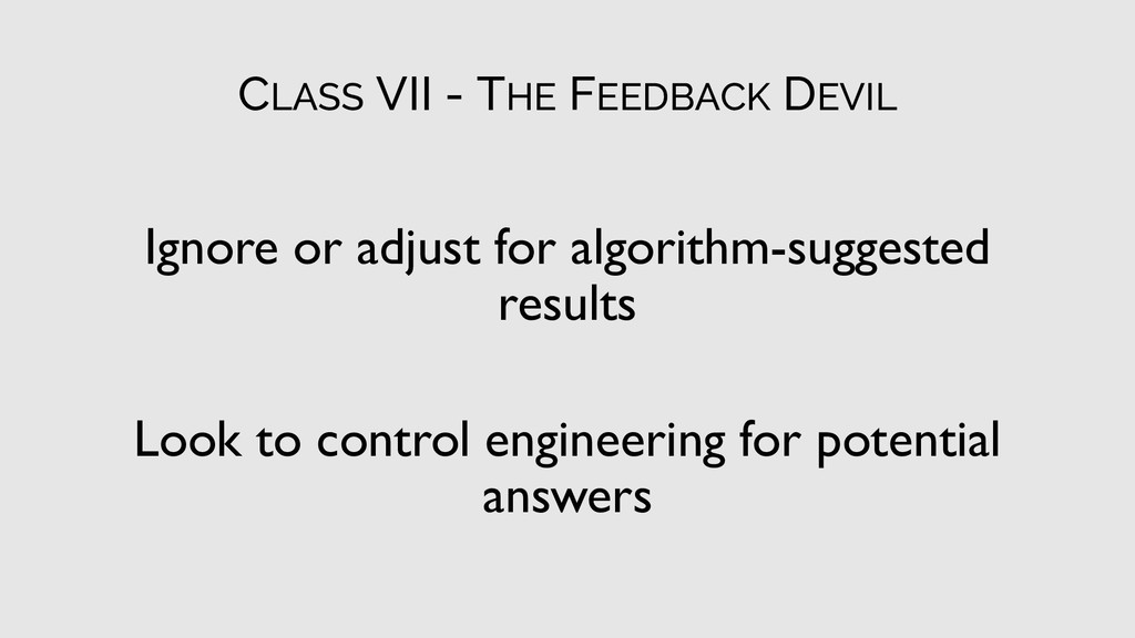CLASS VII - THE FEEDBACK DEVIL Ignore or adjust...