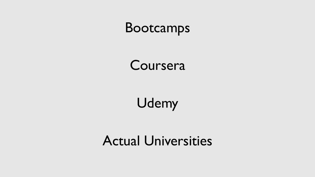 Bootcamps Coursera Udemy Actual Universities