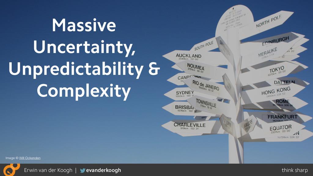 Massive Uncertainty, Unpredictability & Complex...