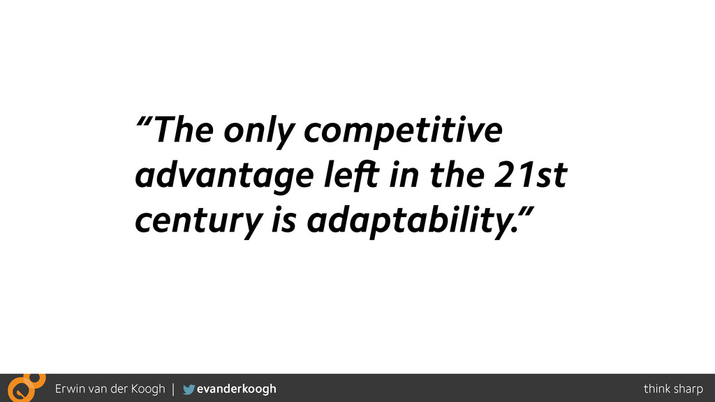 """The only competitive advantage left in the 21s..."