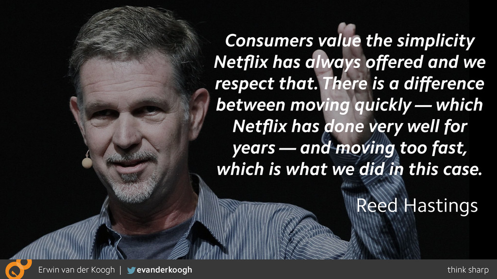 Consumers value the simplicity Netflix has alway...