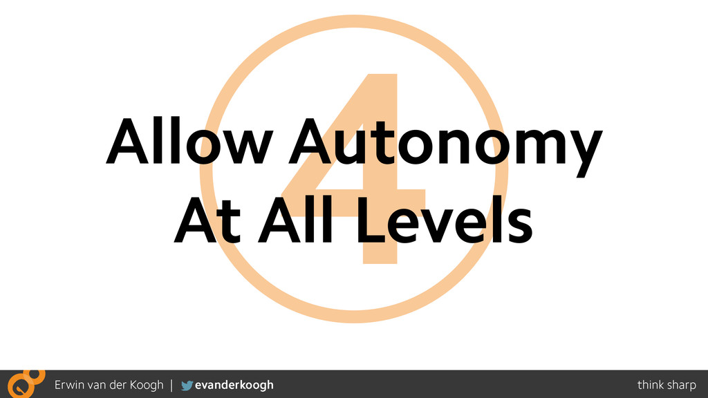 4 Allow Autonomy At All Levels