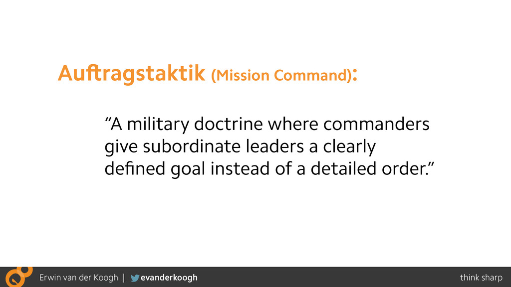 """A military doctrine where commanders give subo..."