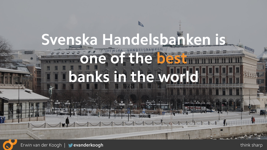 Svenska Handelsbanken is one of the best banks ...