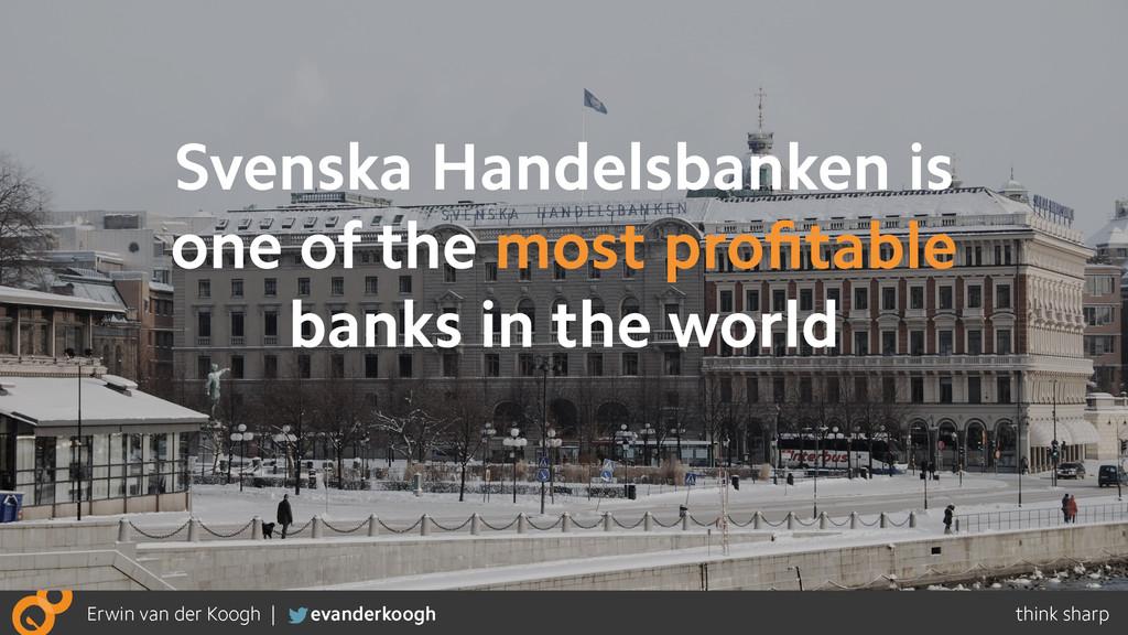 Svenska Handelsbanken is one of the most profita...